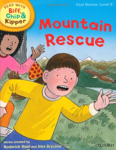 9780198486602: Oxford Reading Tree Read with Biff, Chip, and Kipper: First Stories: Level 6: Mountain Rescue (Read with Biff, Chip & Kipper. First Stories. Level 6)