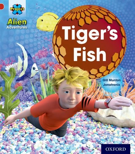 Project X: Alien Adventures: Red: Tiger's Fish: Munton, Gill