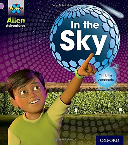 Project X: Alien Adventures: Lilac:In the Sky: Tim Little
