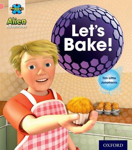 9780198492863: Project X: Alien Adventures: Pink:Let's Bake!