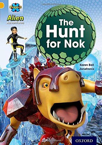 Project X: Alien Adventures: Gold: The Hunt For Nok: Ball, Karen