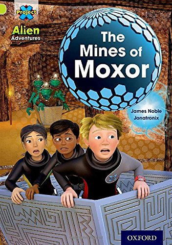 9780198493501: Project X: Alien Adventures: Lime: The Mines of Moxor