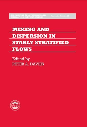 Mixing and Dispersion in Stably Stratified Flows [Based on the Proceedings of a Conference ...