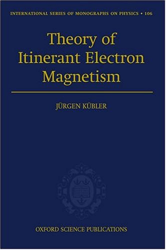 9780198500285: Theory of Itinerant Electron Magnetism (International Series of Monographs on Physics)