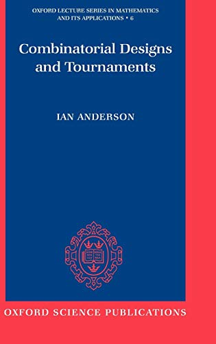 9780198500292: Combinatorial Designs and Tournaments (Oxford Lecture Series in Mathematics and Its Applications)