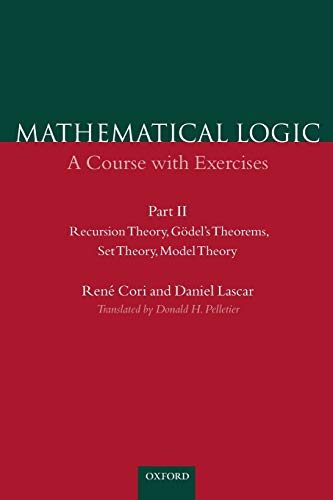 9780198500506: Mathematical Logic: A Course with Exercises Part II: Recursion Theory, Godel's Theorems, Set Theory, Model Theory: Recursion Theory, Godel's Theorem, Set Theory and Model Theory Pt.2
