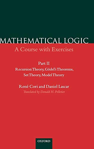 9780198500513: Mathematical Logic: A Course with Exercises Part II: Recursion Theory, Gödel's Theorems, Set Theory, Model Theory (Pt.2)
