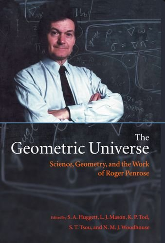 9780198500599: The Geometric Universe: Science, Geometry, and the Work of Roger Penrose