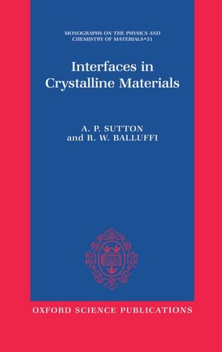 Interfaces in Crystalline Materials (Monographs on the: A. P. Sutton;