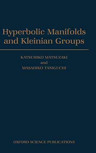 9780198500629: Hyperbolic Manifolds and Kleinian Groups (Oxford Mathematical Monographs)