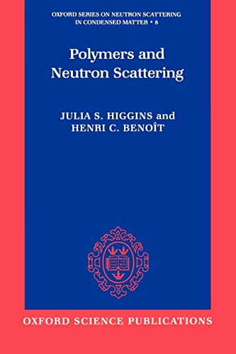 9780198500636: Polymers and Neutron Scattering (Oxford Series on Neutron Scattering in Condensed Matter)