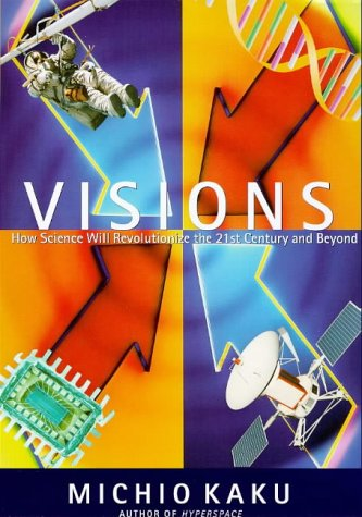 9780198500865: Visions: How Science Will Revolutionize the 21st Century and Beyond