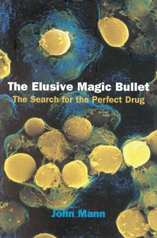 9780198500933: The Elusive Magic Bullet: The Search for the Perfect Drug