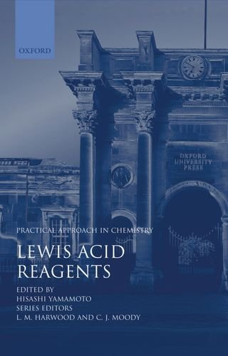 Lewis Acid Reagents (Practical Approach in Chemistry): Yamamoto