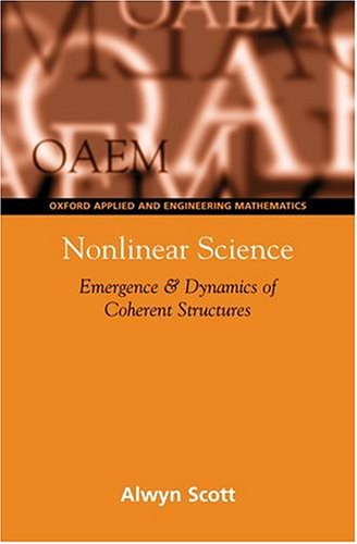 9780198501077: Nonlinear Science: Emergence and Dynamics of Coherent Structures (Oxford Texts in Applied and Engineering Mathematics)
