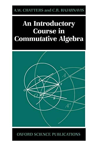 9780198501442: An Introductory Course in Commutative Algebra (Oxford Science Publications)