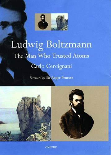 9780198501541: Ludwig Boltzmann: The Man Who Trusted Atoms