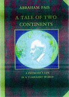 9780198501992: Tale of Two Continents: A Physicist's Life in a Turbulent World