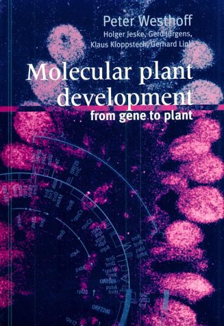 Molecular Plant Development: From Gene to Plant: Westhoff, Peter, Jeske,