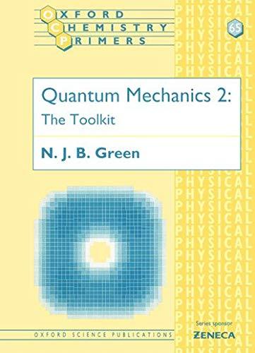 9780198502272: Quantum Mechanics 2: The Toolkit (Oxford Chemistry Primers) (Vol 2)