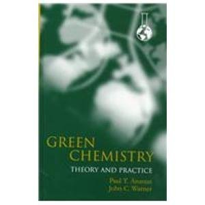 9780198502340: Green Chemistry: Theory and Practice