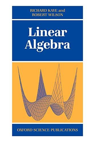 Linear Algebra (Oxford Science Publications): Richard Kaye; Robert Wilson