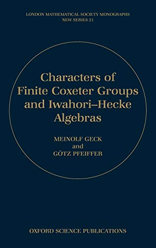 9780198502500: Characters of Finite Coxeter Groups and Iwahori-Hecke Algebras
