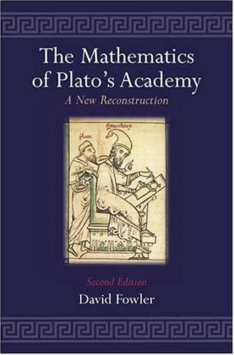 9780198502586: The Mathematics of Plato's Academy: A New Reconstruction