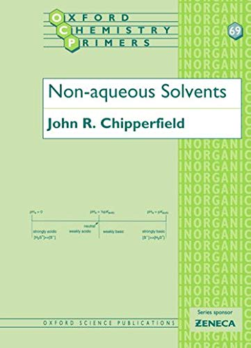 Non-Aqueous Solvents (Oxford Chemistry Primers): Chipperfield, John