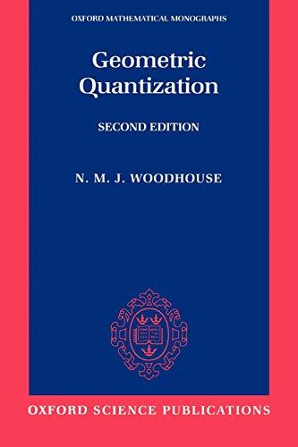 9780198502708: Geometric Quantization (Oxford Mathematical Monographs)