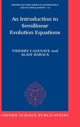 9780198502777: An Introduction to Semilinear Evolution Equations (Oxford Lecture Series in Mathematics and Its Applications)