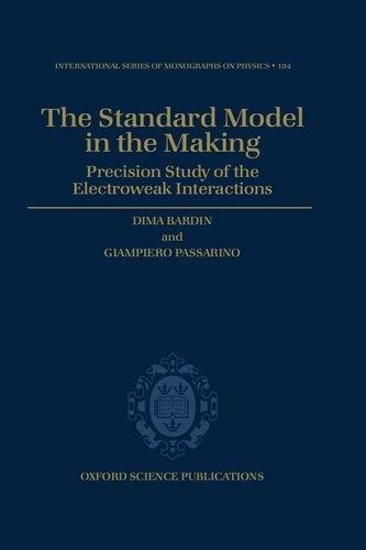 9780198502807: The Standard Model in the Making: Precision Study of the Electroweak Interactions (International Series of Monographs on Physics)