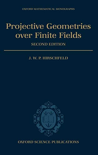 9780198502951: Projective Geometries Over Finite Fields (Oxford Mathematical Monographs)