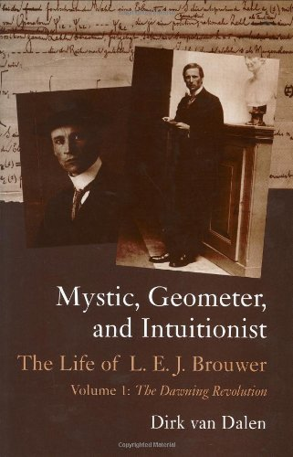 9780198502975: Mystic, Geometer, and Intuitionist: The Life of L. E. J. Brouwer Volume 1: The Dawning Revolution