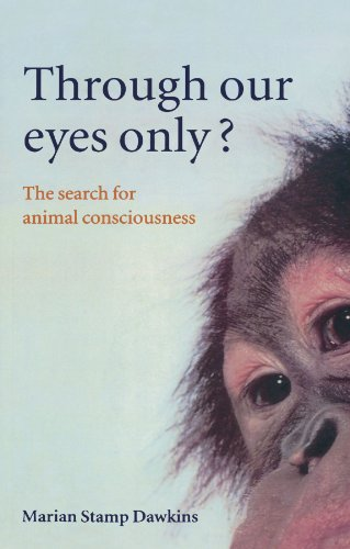 9780198503200: Through Our Eyes Only?: The Search for Animal Consciousness