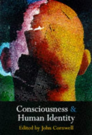 CONSCIOUSNESS AND HUMAN IDENTITY