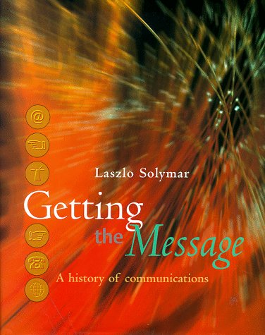 9780198503330: Getting the Message: A History of Communications