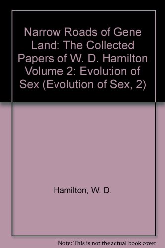 Narrow Roads of Gene Land: The Collected Papers of W. D. Hamilton Volume 2: Evolution of Sex (Evolution of Sex, 2) (Vol 2) (0198503377) by [???]