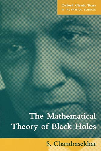 9780198503705: The Mathematical Theory of Black Holes (Oxford Classic Texts in the Physical Sciences)