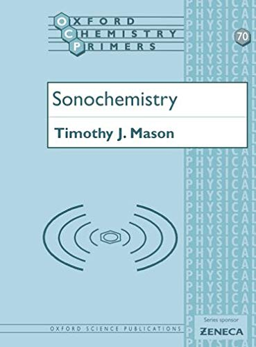 9780198503712: Sonochemistry (Oxford Chemistry Primers)