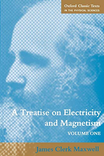 9780198503736: A Treatise on Electricity and Magnetism: Volume 1 (Oxford Classic Texts in the Physical Sciences)