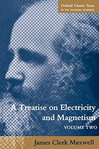 9780198503743: 002: A Treatise on Electricity and Magnetism: Volume 2 (Oxford Classic Texts in the Physical Sciences)