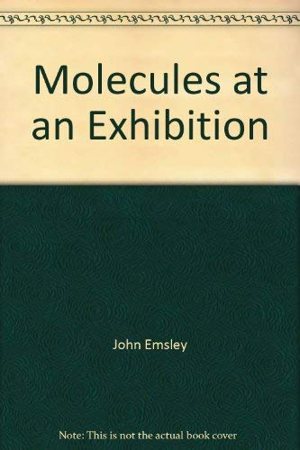 Molecules at an Exhibition (9780198503798) by John Emsley
