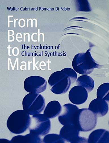 From Bench to Market: The Evolution of Chemical Synthesis (Inventing the Nation Ser.)