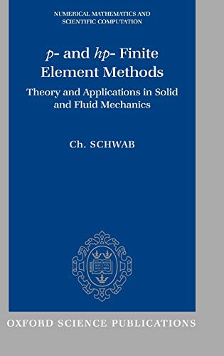 9780198503903: p- and hp- Finite Element Methods: Theory and Applications to Solid and Fluid Mechanics (Numerical Mathematics and Scientific Computation)