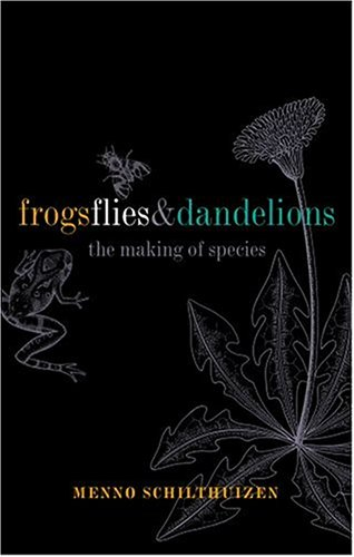 9780198503934: Frogs, Flies, and Dandelions: Speciation--The Evolution of New Species