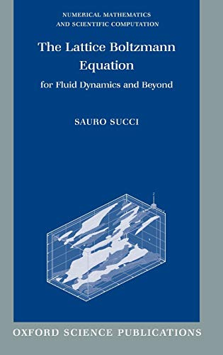 9780198503989: The Lattice Boltzmann Equation for Fluid Dynamics and Beyond (Numerical Mathematics and Scientific Computation)