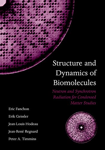 Structure and Dynamics of Biomolecules: Neutron and Synchrotron Radiation for Condensed Matter ...