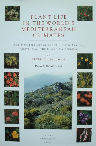 9780198504641: Plant Life in the World's Mediterranean Climates: California, Chile, South Africa, Australia and the Mediterranean Basin
