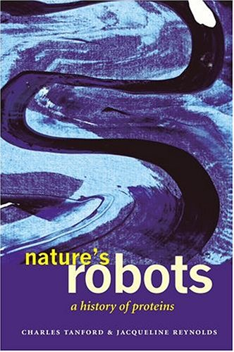 9780198504665: Nature's Robots: A History of Proteins